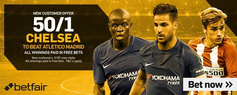 Chelsea v Atletico Madrid Betfair New Customer Offer
